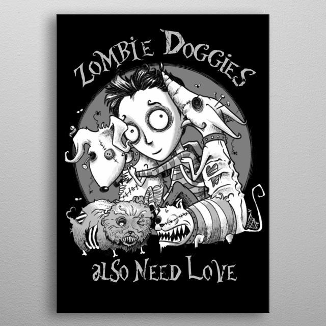 Zombie Doggies Also Need Love metal poster