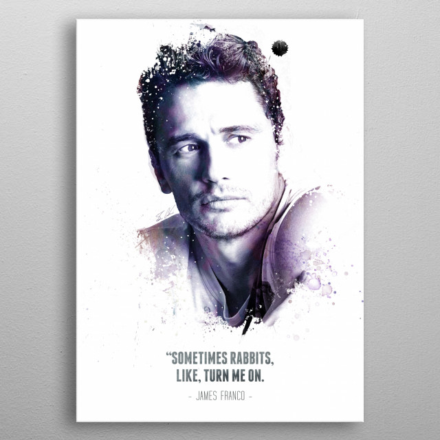 The Legendary James Franco and his quote.  metal poster