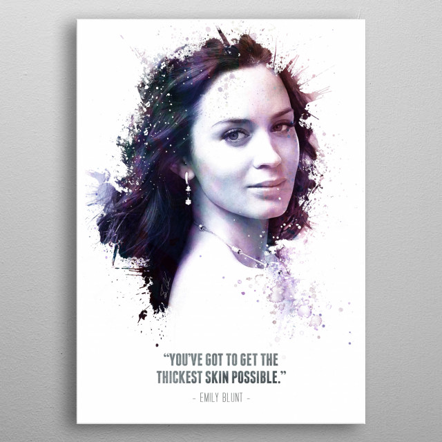 The Legendary Emily Blunt and her quote. metal poster