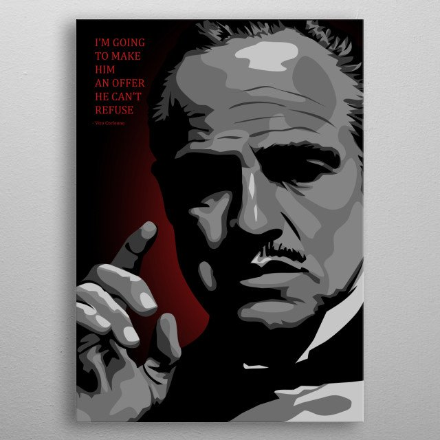 I'm going to make him an offer he can't refuse. metal poster