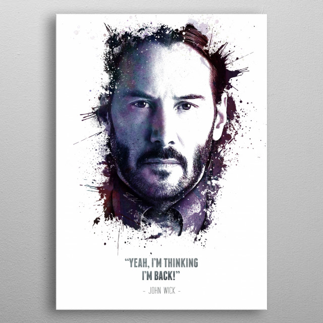 The Legendary John Wick and his quote. metal poster