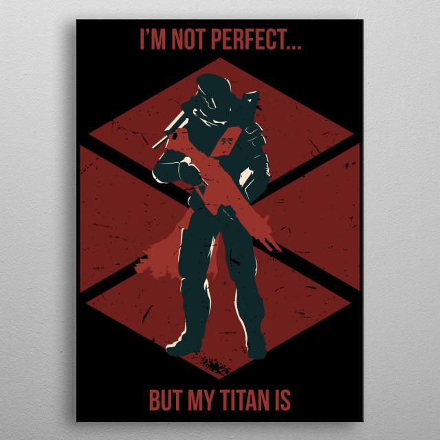 My Titan metal poster