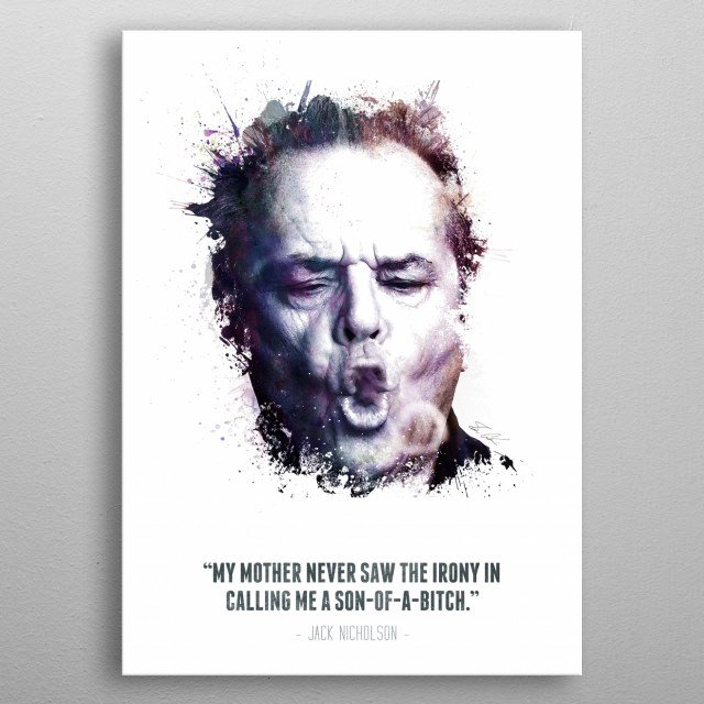 The Legendary Jack Nicholson and his quote. metal poster