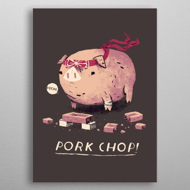 pork chop! metal poster