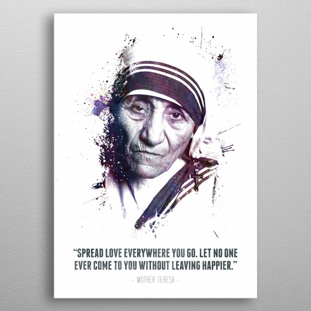 The Legendary Mother Teresa and her quote.  metal poster