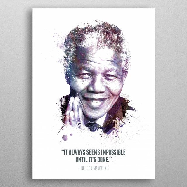 The Legendary Nelson Mandela and his quote.  metal poster