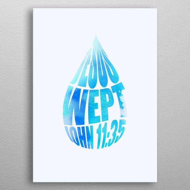 John 11:35 - Jesus Wept metal poster