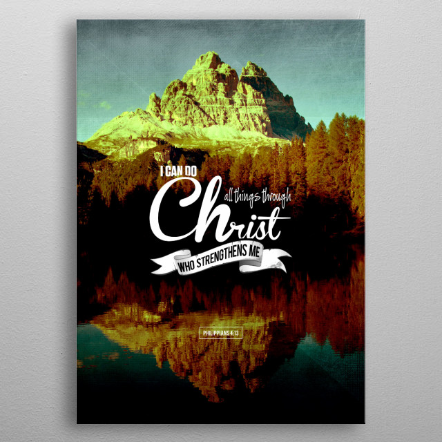 Philippians 4:13 metal poster