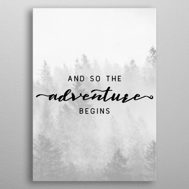 And So The Adventure Begins - Vertical metal poster