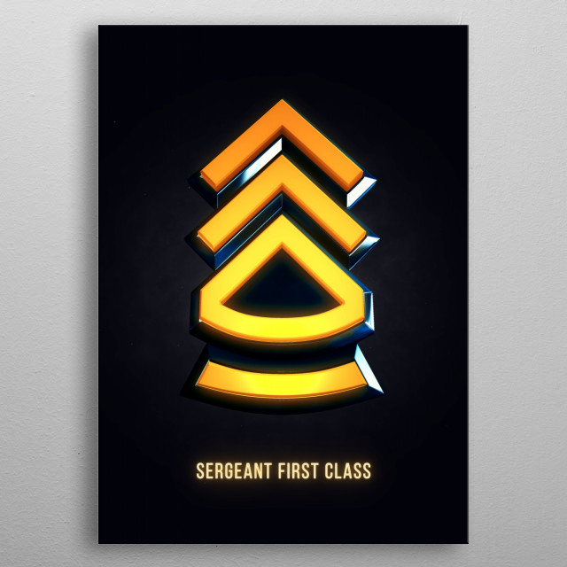 Sergeant First Class - Military Insignia 3D metal poster