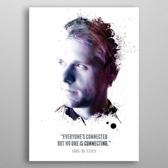 The Legendary Armin van Buuren and his quote. metal poster
