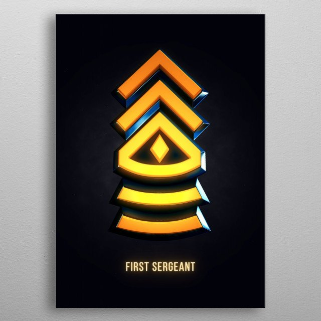 First Sergeant - Military Insignia 3D metal poster