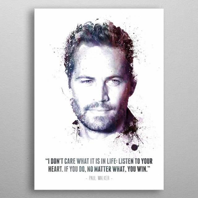 The Legendary Paul Walker and his quote - 2nd metal poster