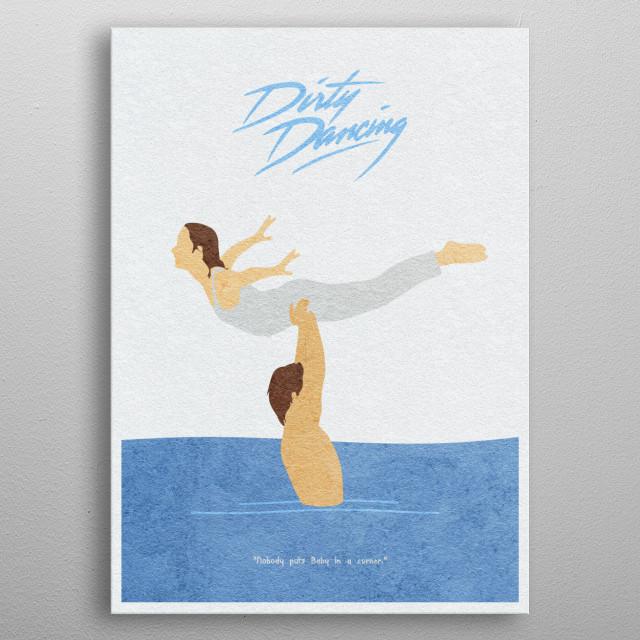 Dirty Dancing Minimalist & Alternate Movie Poster metal poster