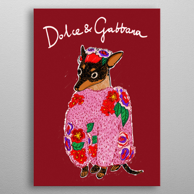 High-quality metal print from amazing Fashion Dogs collection will bring unique style to your space and will show off your personality. metal poster