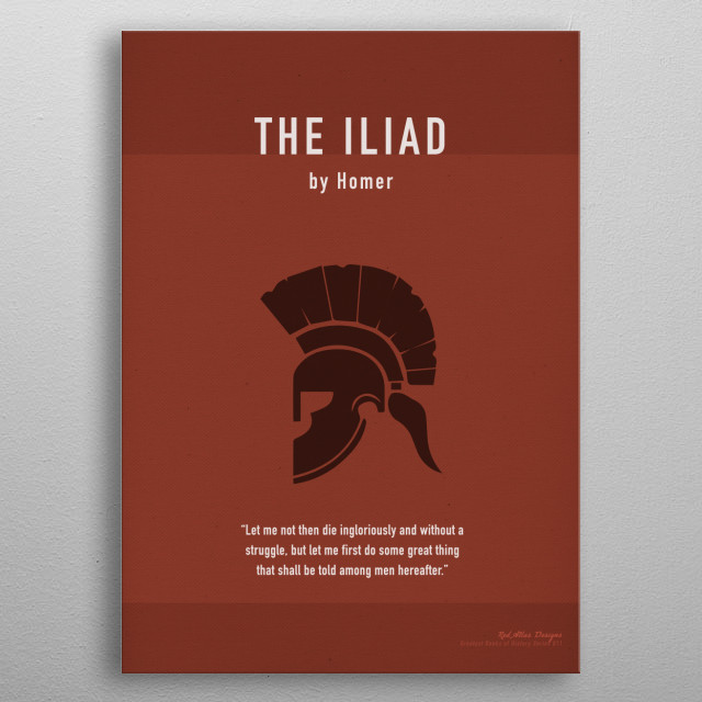The Iliad by Homer Greatest Books Series 011 metal poster