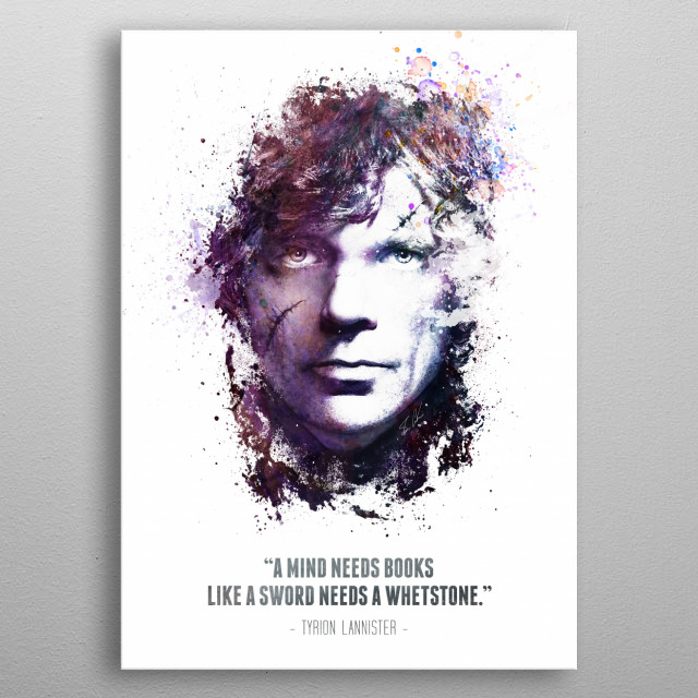 The Legendary Tyrion Lannister and his quote. metal poster