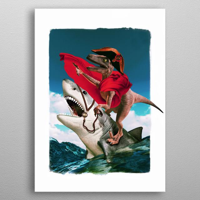 Raptor, dinosaur, shark, ocean, napoleon, war, poster, displate metal poster