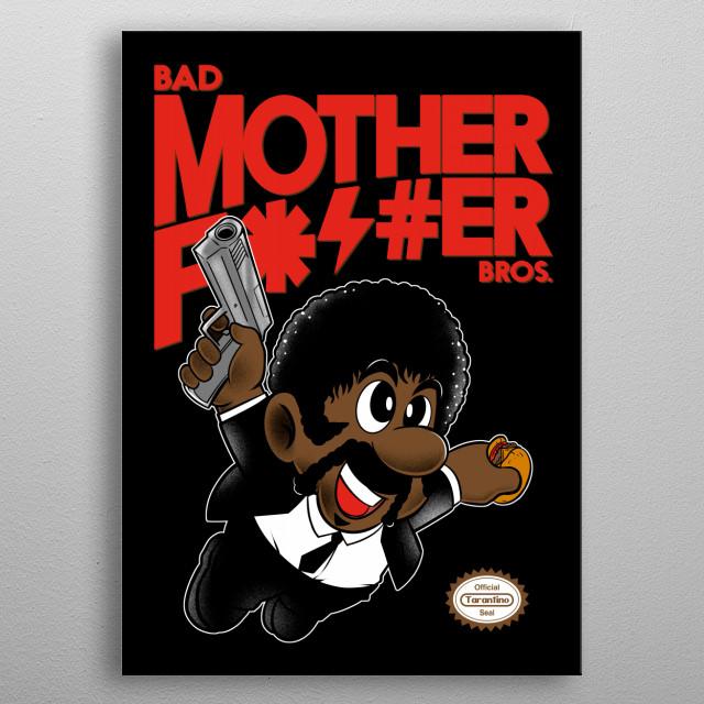 Bad... Bros metal poster