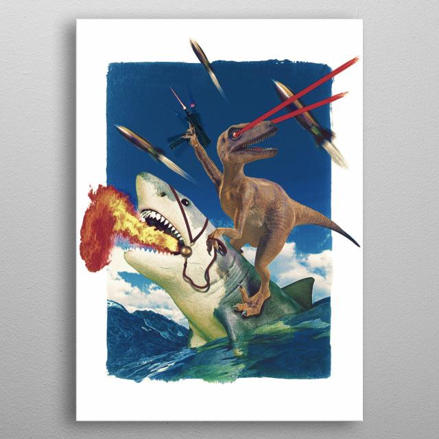 Raptor, dinosaur, shark, ocean, guns, laser, funny, crazy, art, painting, fire, rocket metal poster
