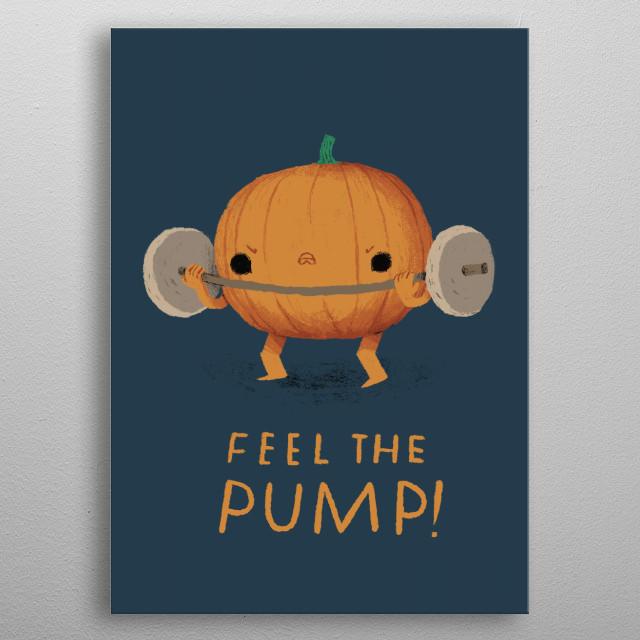 feel the pump! metal poster