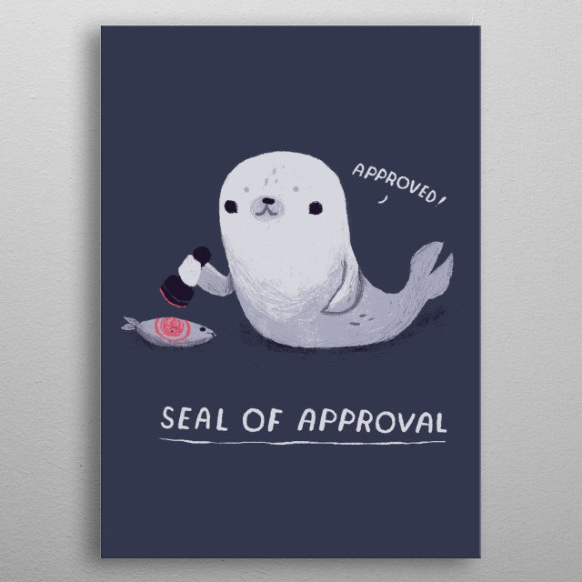 seal of approval metal poster