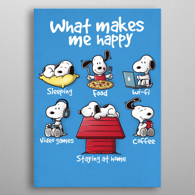 What makes me happy Snoopy metal poster
