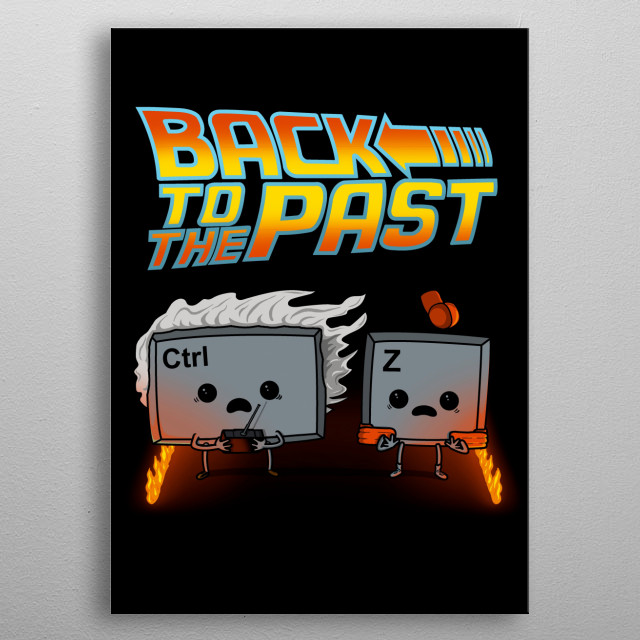 Back To The Past! metal poster