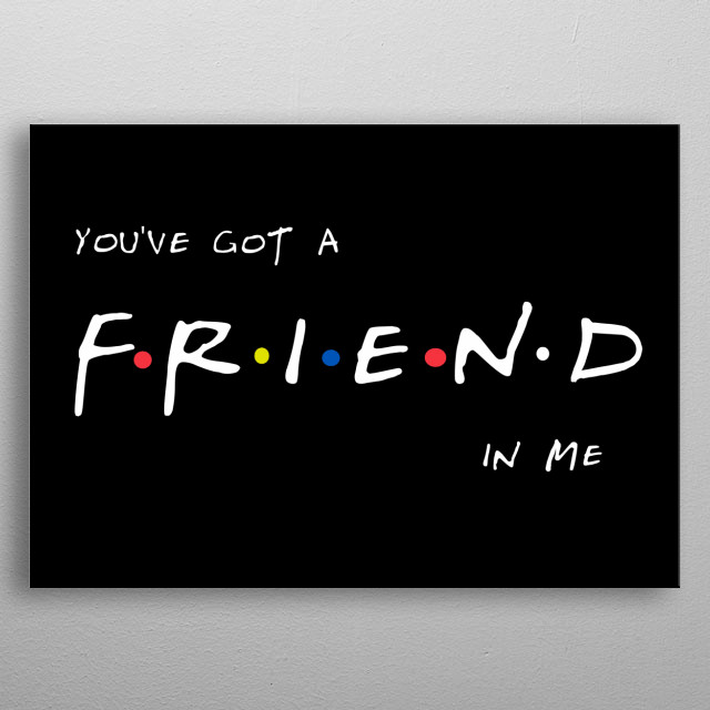 A friend in me! metal poster