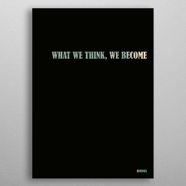 What we think, we become, Buddha, Quote metal poster