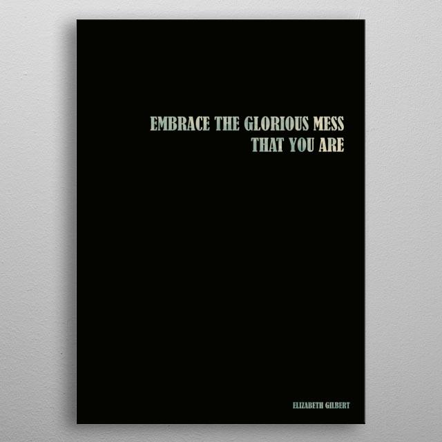 Elizabeth Gilbert - Quote metal poster