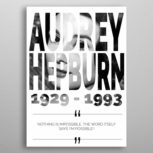 Audrey Hepburn with quote remembering her life metal poster