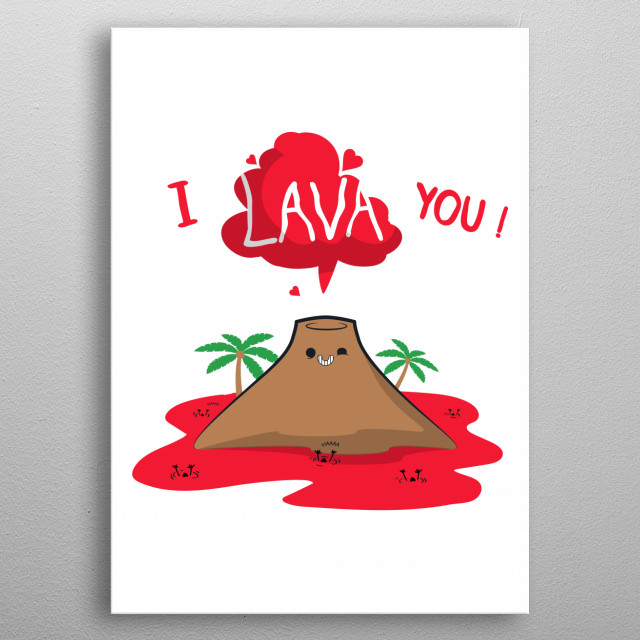 I lava you ! metal poster