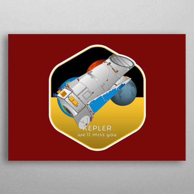 Kepler, we'll miss you metal poster