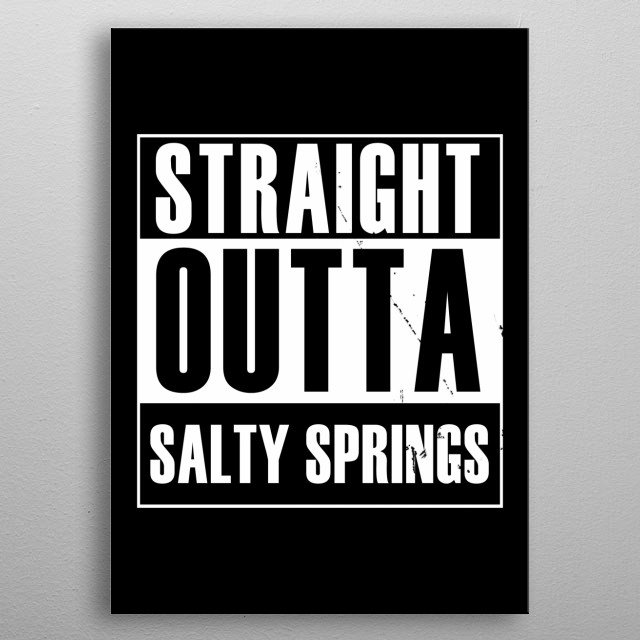 Straight outta Salty Springs metal poster