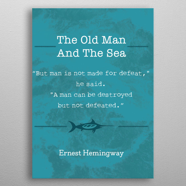The Old Man And The Sea - Ernest Hemingway metal poster