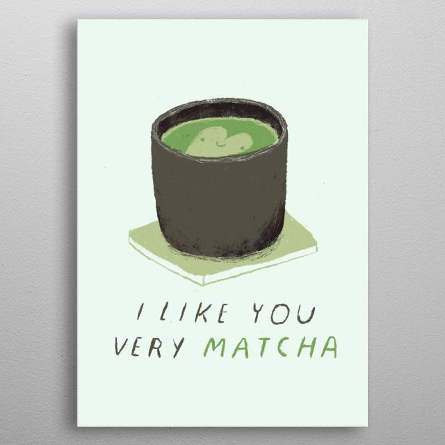 i like you very matcha metal poster
