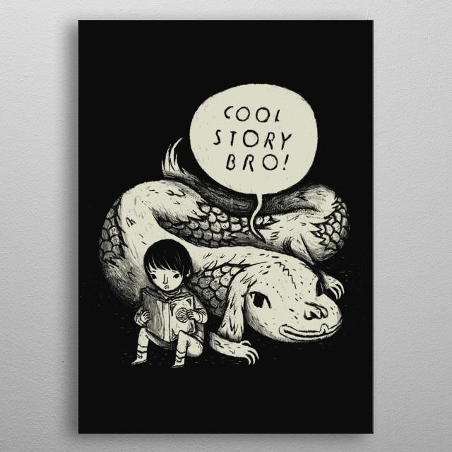 cool never ending story bro! metal poster