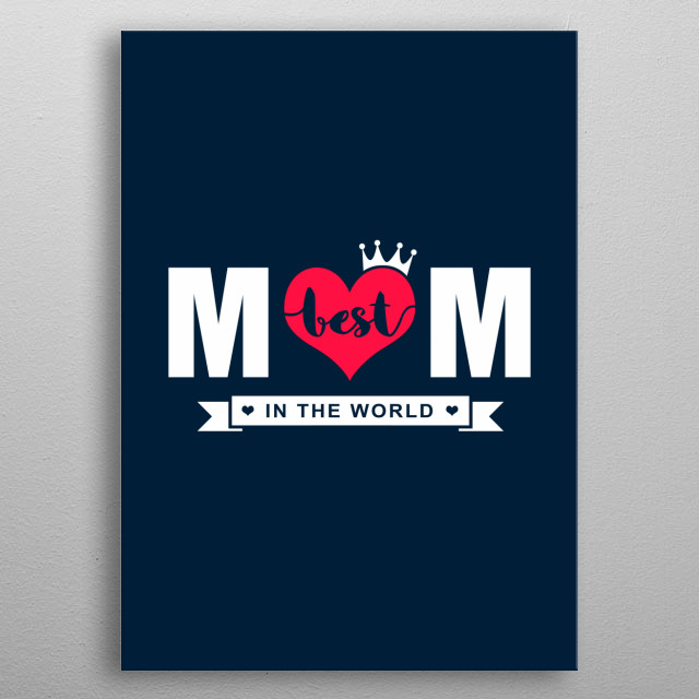 Best Mom in the World metal poster