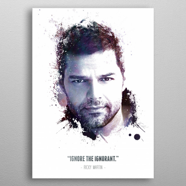 The Legendary Ricky Martin and his quote. metal poster