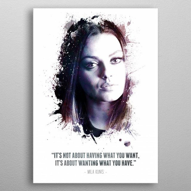 The Legendary Mila Kunis and her quote. metal poster