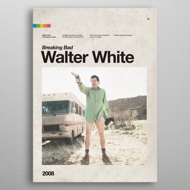 B-18. Walter White metal poster