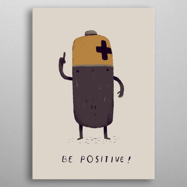 be positive! metal poster