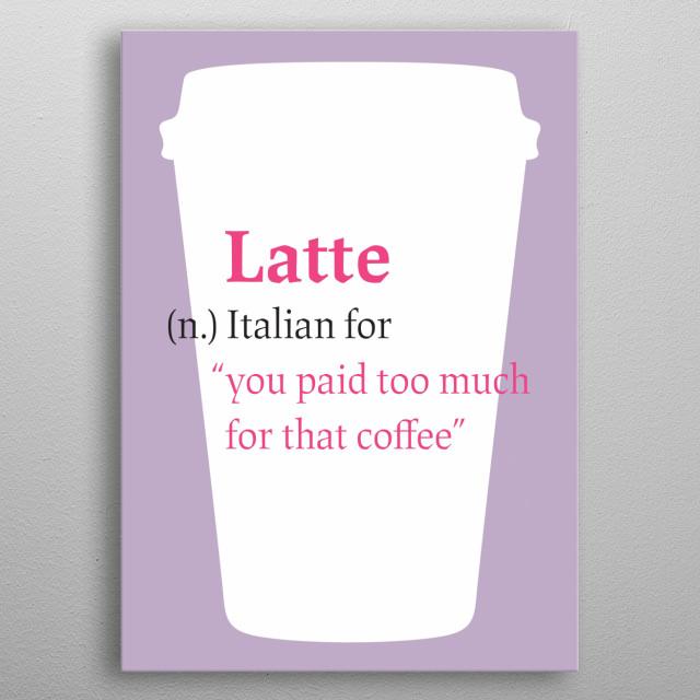 Latte metal poster
