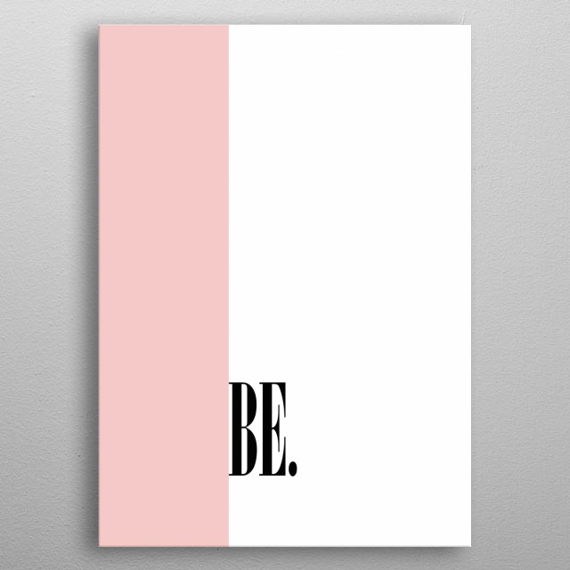High-quality metal print from amazing Abstact And Text Minimalism collection will bring unique style to your space and will show off your personality. metal poster