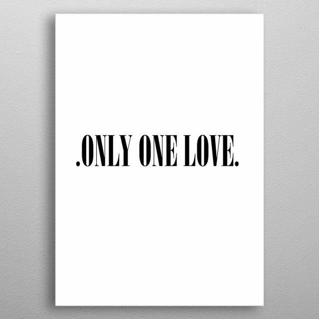 Only one love metal poster