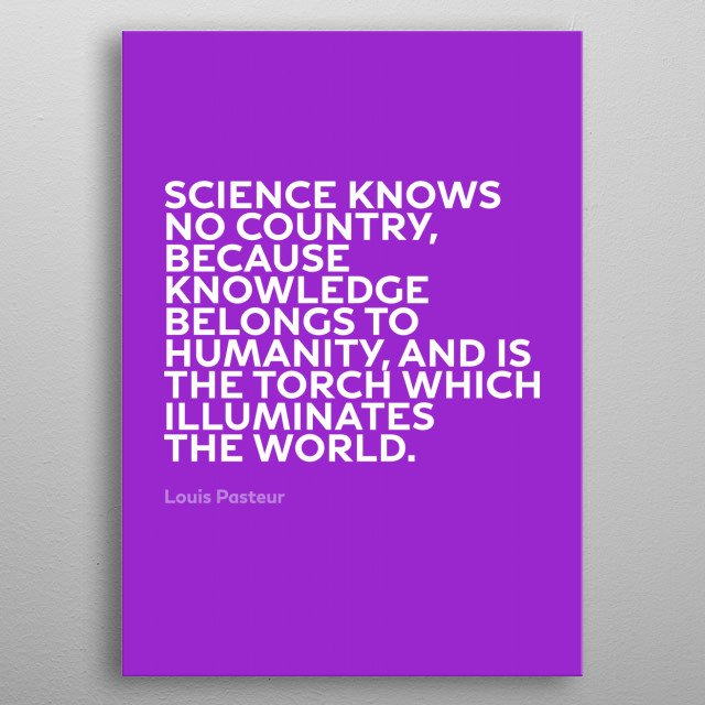 Inspirational Quote by Louis Pasteur Series 025 metal poster