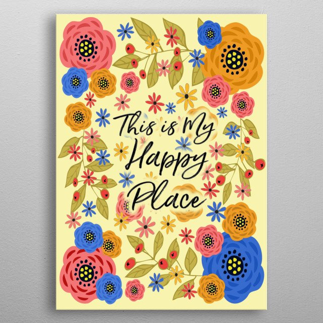 This is My Happy Place metal poster