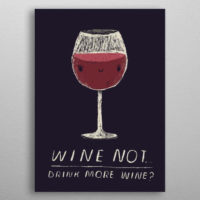 wine not? metal poster