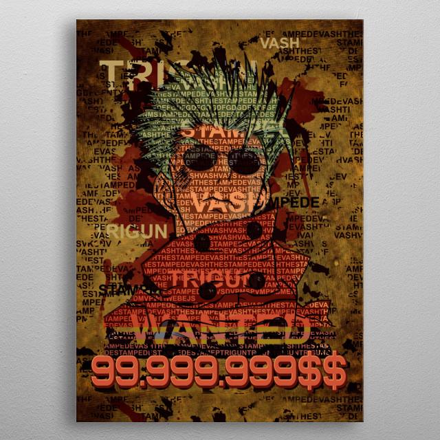 Trigun vash the stampede metal poster